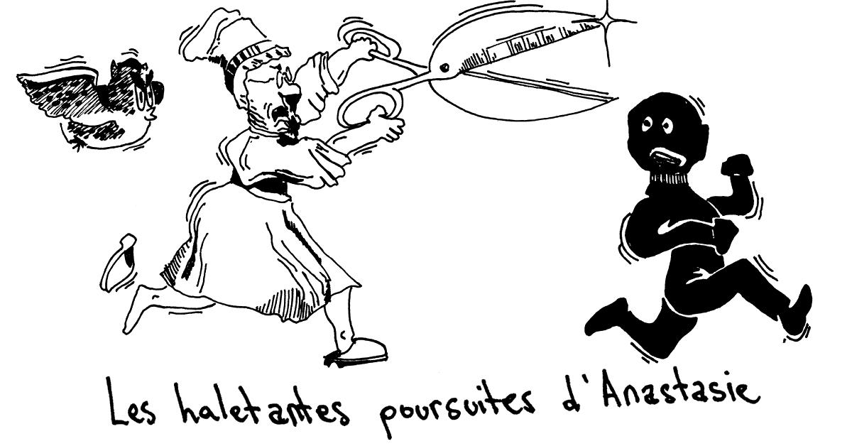 Les haletantes poursuites d'Anastasie